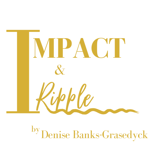 Impact & Ripple by Denise Banks-Grasedyck